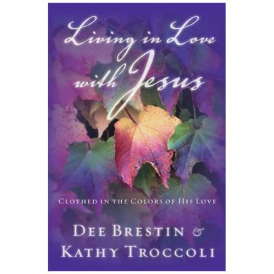 Living in Love with Jesus by Kathy Troccoli