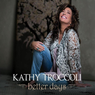 Better Days - Kathy Troccoli