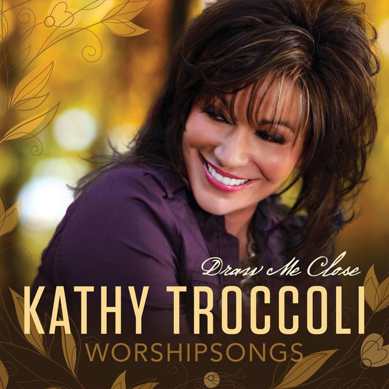 Worshipsongs: Draw Me Close - Kathy Troccoli