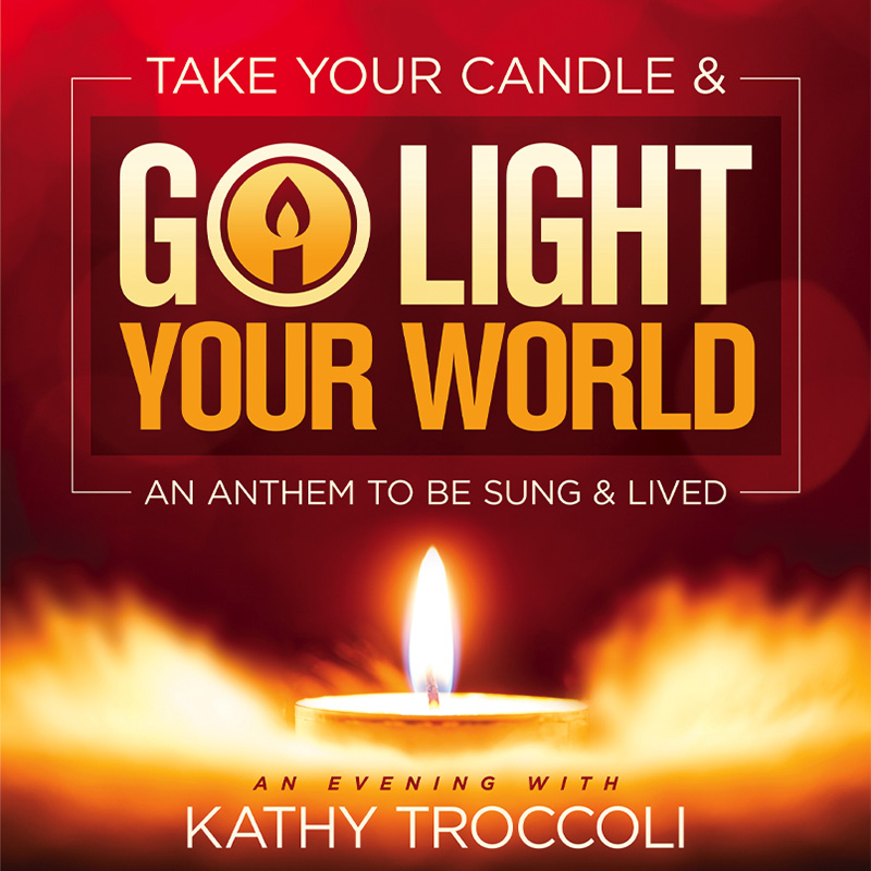 Go Light Your World - An Evening with Kathy Troccoli