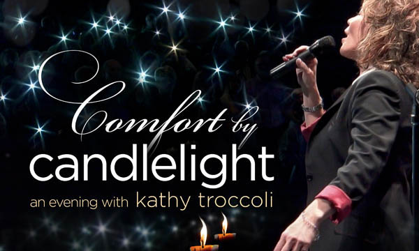 Comfort by Candlelight - An Evening with Kathy Troccoli