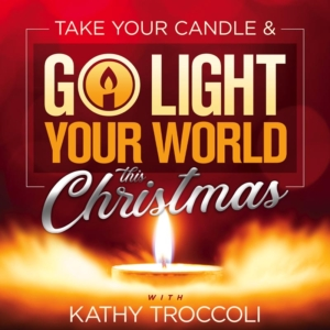 Go Light Your World This Christmas - An Evening with Kathy Troccoli