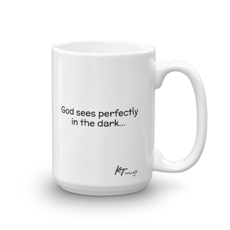 Kathy Troccoli mugs: God sees perfectly in the dark