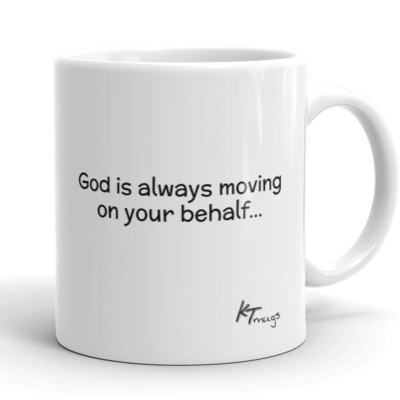 Kathy Troccoli mugs: God is always moving on your behalf