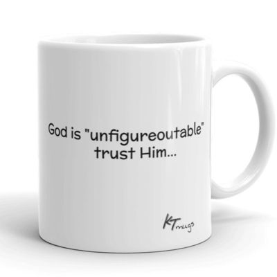 Kathy Troccoli mugs: God is unfigureoutable trust Him