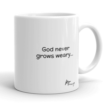 Kathy Troccoli mugs: God never grows weary