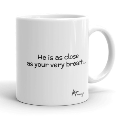 Kathy Troccoli mugs: He is as close as your very breath