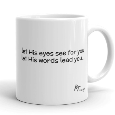 Kathy Troccoli mugs: let His eyes see for you let His words lead you