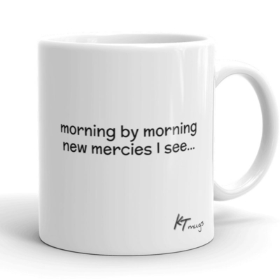 Kathy Troccoli mugs: morning by morning new mercies I see