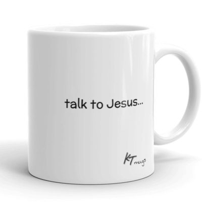 Kathy Troccoli mugs: talk to Jesus