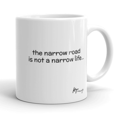 Kathy Troccoli mugs: the narrow road is not the narrow life