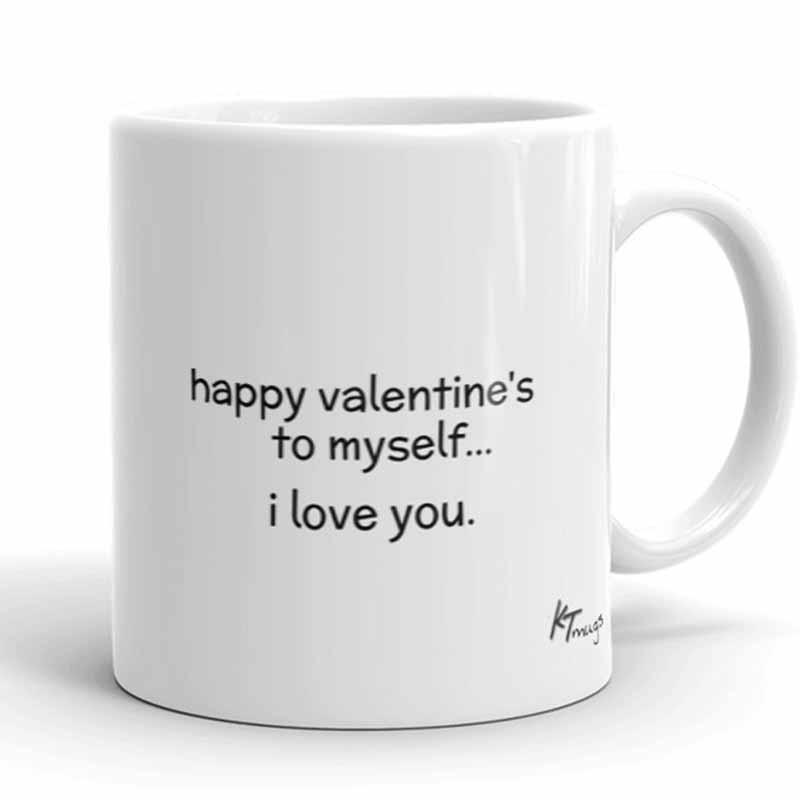 KTMugs: happy valentine's to myself...i love you