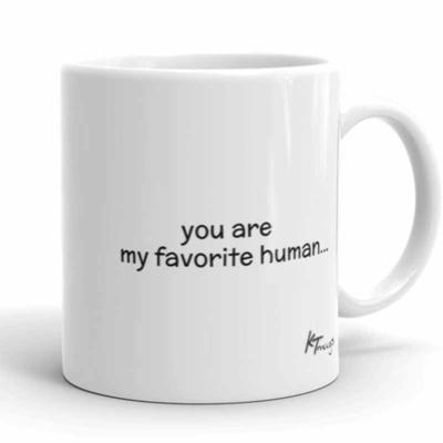 KTMugs: you are my favorite human