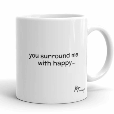 KTMugs: you surround me with happy...